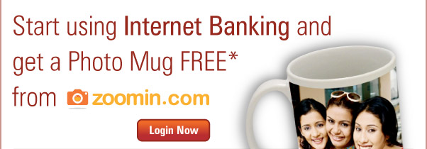 Start using Internet Banking and get a Photo Mug FREE* from zoomin.com