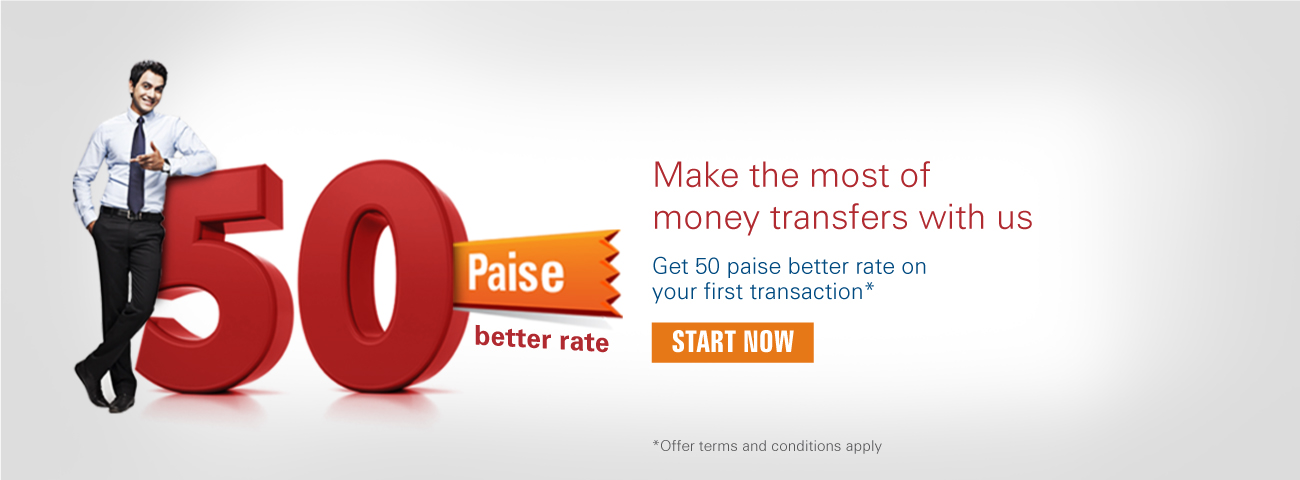 Make the most of money transfers with us Get 50 paise better rate on your first transaction*