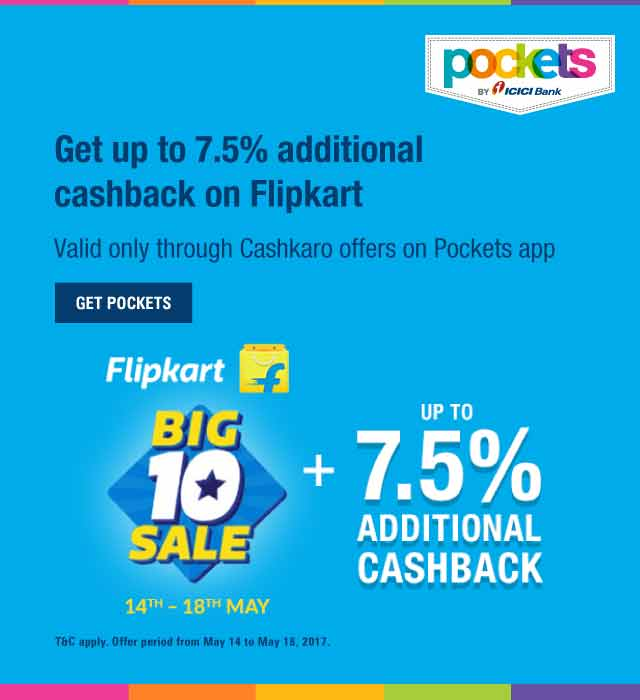 Up to 7.5% Additional cashback on Flipkart Big 10 Sale