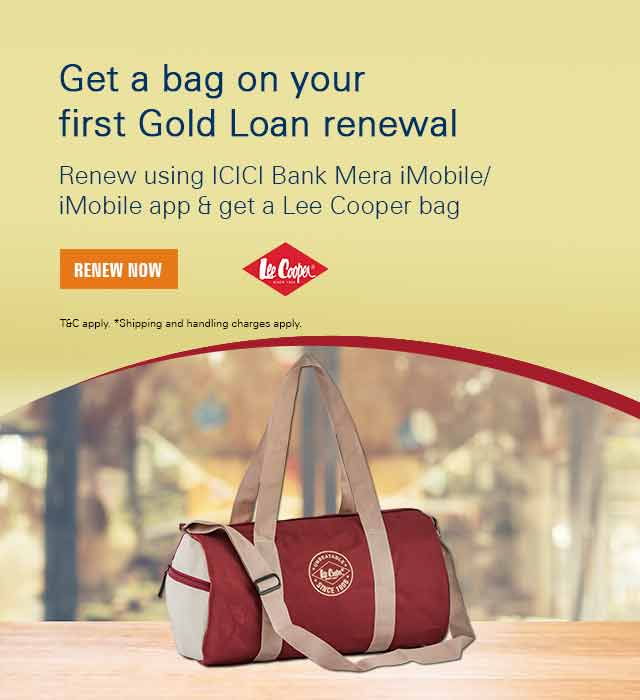 Icici Bank Renew Gold Loan And Get Bag