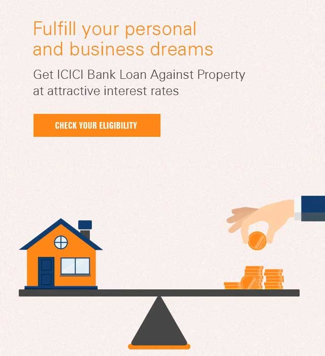 Icici Bank Loan Against Property Eligibility Calculator Icici Bank